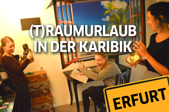 Escape Room Erfurt – Traumurlaub